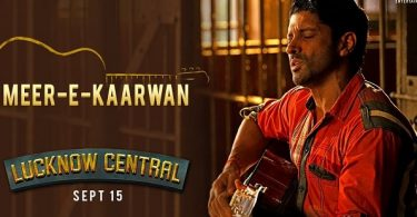 Meer-E-Kaarwan Song Still- Lucknow Central
